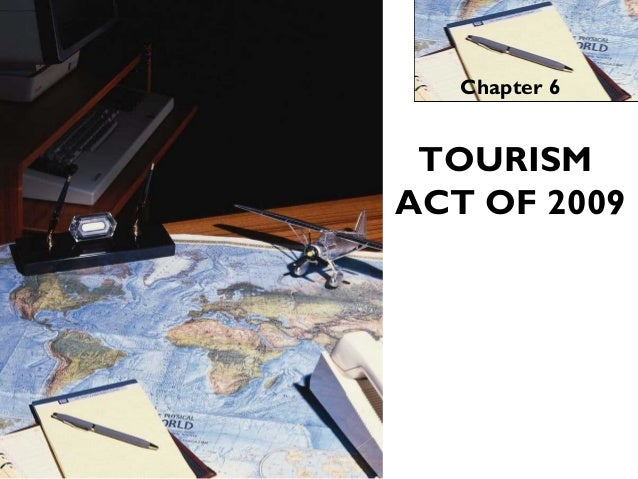 Chapter 6 TOURISM ACT OF 2009