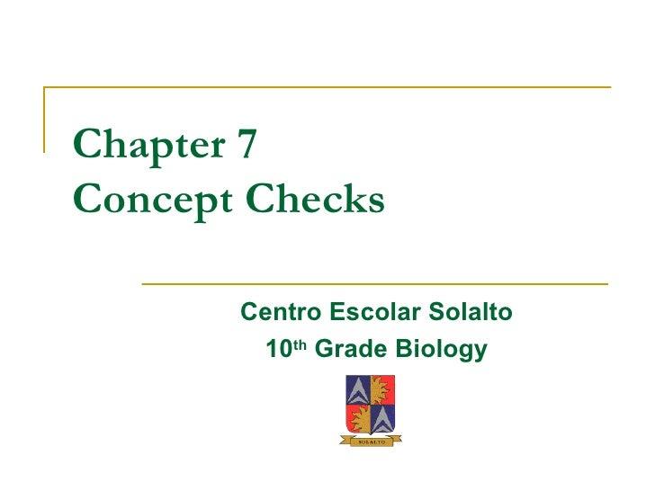 Chapter 7 Concept Checks Centro Escolar Solalto 10 th  Grade Biology