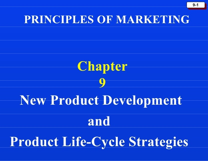 Chapter 9 New Product Development and  Product Life-Cycle Strategies  PRINCIPLES OF MARKETING