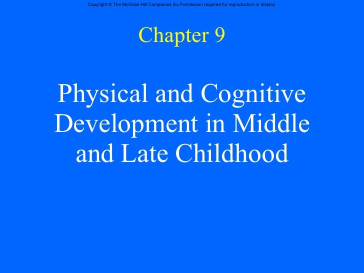Chapter 9 Physical and Cognitive Development in Middle and Late Childhood