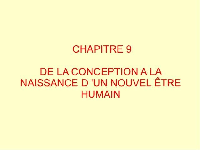 CHAPITRE 9   DE LA CONCEPTION A LANAISSANCE D UN NOUVEL ÊTRE          HUMAIN