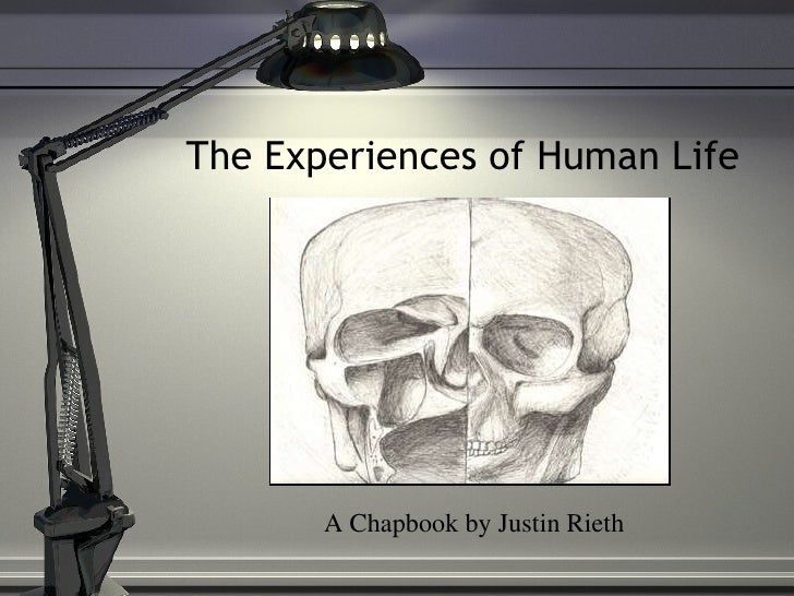 The Experiences of Human Life A Chapbook by Justin Rieth