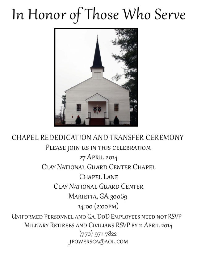 In Honor of Those Who Serve Chapel Rededication and Transfer Ceremony Please join us in this celebration. 27 April 2014 Cl...