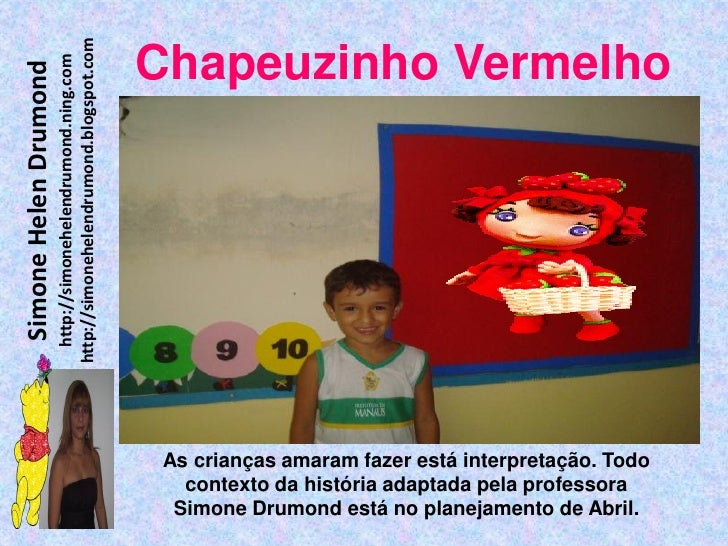 http://simonehelendrumond.blogspot.com                          http://simonehelendrumond.ning.com     Chapeuzinho Vermelh...
