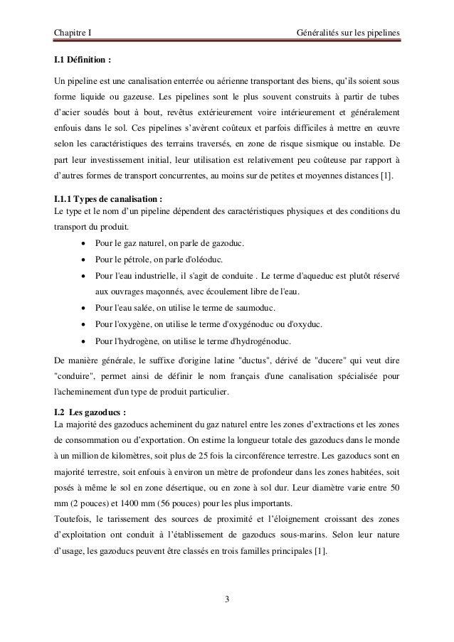 Chapitre I Généralités sur les pipelines  3  I.1 Définition :  Un pipeline est une canalisation enterrée ou aérienne trans...