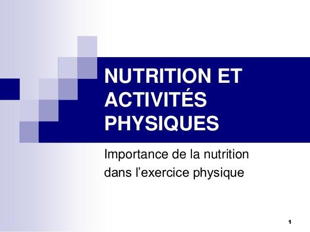 NUTRITION ETACTIVITÉSPHYSIQUESImportance de la nutritiondans l'exercice physique                             1