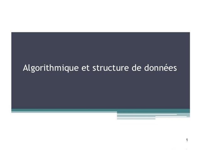 Algorithmique et structure de données                                        1