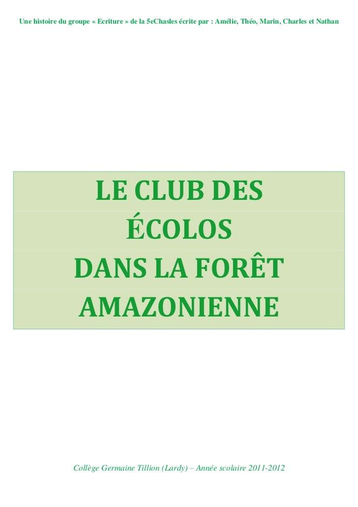 Chapitres 1 & 2 : Le Club des Ecolos dans la forêt amazonienne