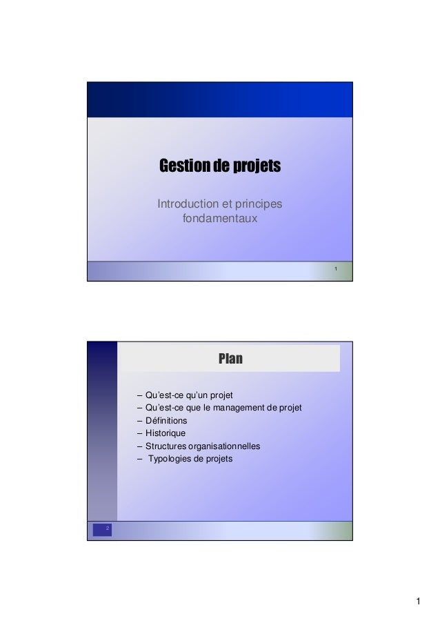 1 1 Gestion de projets Introduction et principes fondamentaux 2 Plan – Qu'est-ce qu'un projet – Qu'est-ce que le managemen...