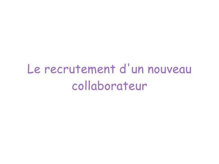 Chapitre 1 s3nrc  le recrutement d'un nouveau collaborateur