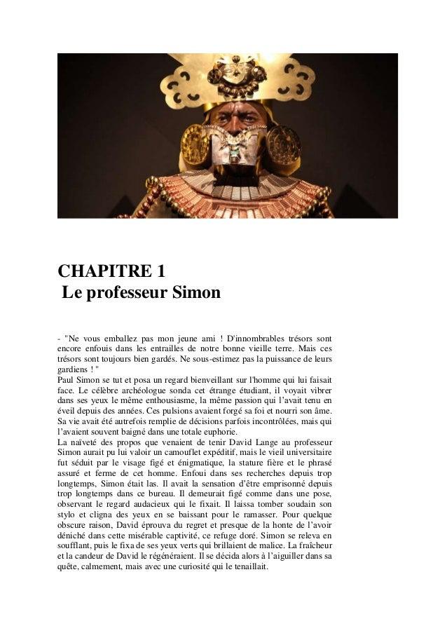 """CHAPITRE 1 Le professeur Simon - """"Ne vous emballez pas mon jeune ami ! D'innombrables trésors sont encore enfouis dans les..."""