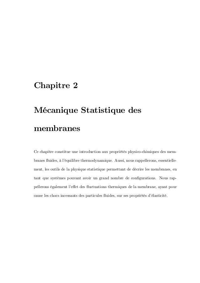Chapitre 2 Mécanique Statistique des membranes Ce chapitre constitue une introduction aux propriétés physico-chimiques des...