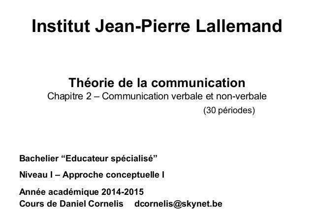 """Institut Jean-Pierre Lallemand Bachelier """"Educateur spécialisé"""" Niveau I – Approche conceptuelle I Année académique 2014-2..."""