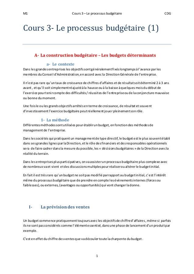 M1 Cours 3 – Le processus budgétaire CDG  Cours 3- Le processus budge taire (1)  A- La construction budgétaire – Les budge...