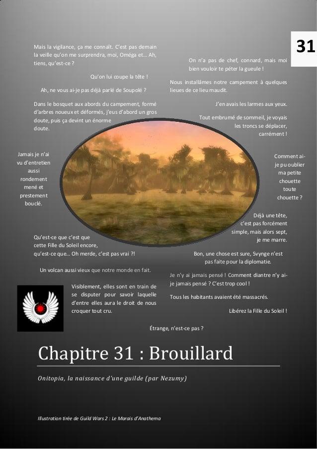 Chapitre 31 : Brouillard Chapitre 31 : Brouillard Onitopia, la naissance d'une guilde (par Nezumy) Illustration tirée de G...