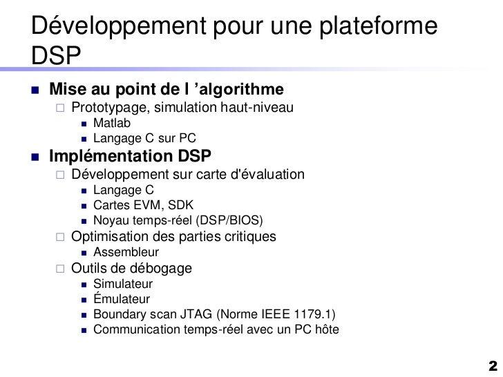 Développement pour une plateformeDSP   Mise au point de l 'algorithme       Prototypage, simulation haut-niveau         ...