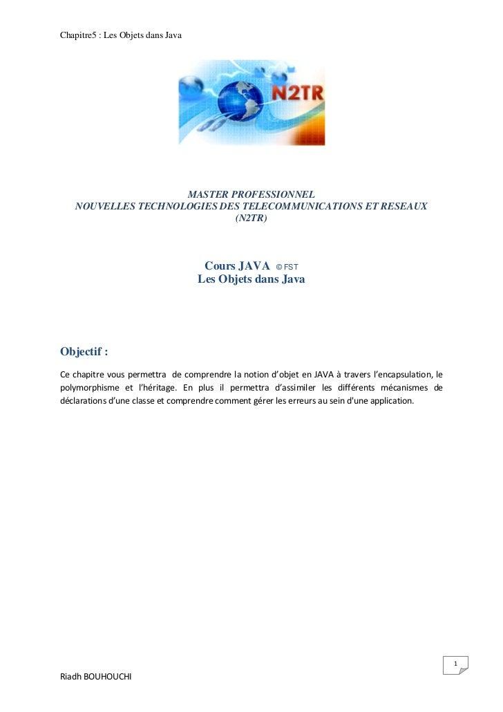 Chapitre5 : Les Objets dans Java                     MASTER PROFESSIONNEL    NOUVELLES TECHNOLOGIES DES TELECOMMUNICATIONS...