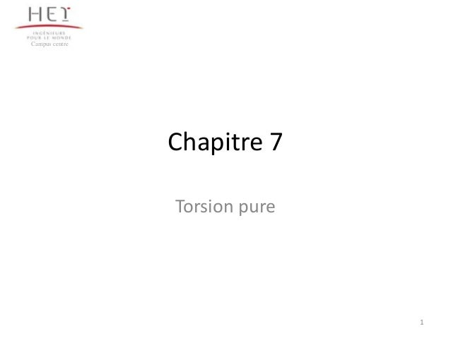 Campus centre                Chapitre 7                Torsion pure                               1
