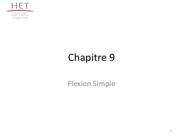 Campus centre                Chapitre 9                Flexion Simple                                 1