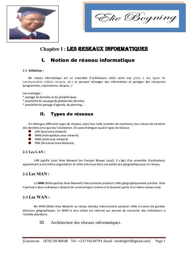 [Cameroun CETIC DE BIKOK Tel : +237 94230794 Email : eliebright3@gmail.com] Page 1  Chapitre I : LES RESEAUX INFORMATIQUES...