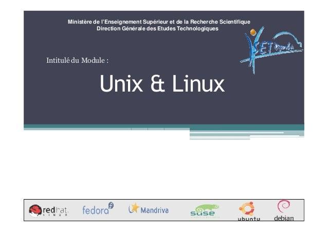 Ministère de l'Enseignement Supérieur et de la Recherche Scientifique Direction Générale des Etudes Technologiques Unix & ...