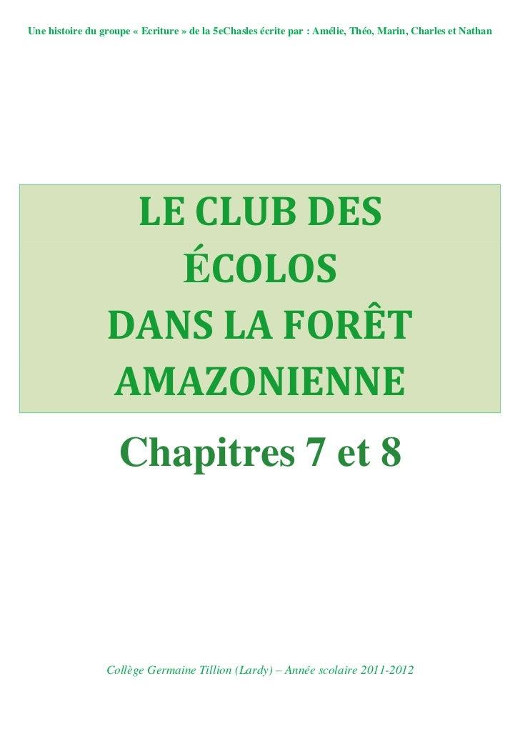 Une histoire du groupe « Ecriture » de la 5eChasles écrite par : Amélie, Théo, Marin, Charles et Nathan                  L...