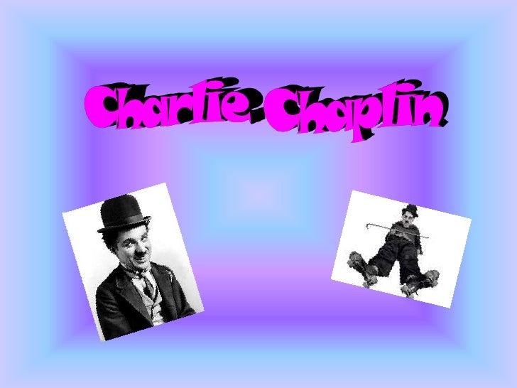 """Pequeña biografía. • Chaplin nació en un barrio pobre de   Londres en 1889. • Su primera película fue """"Chaplin el   period..."""