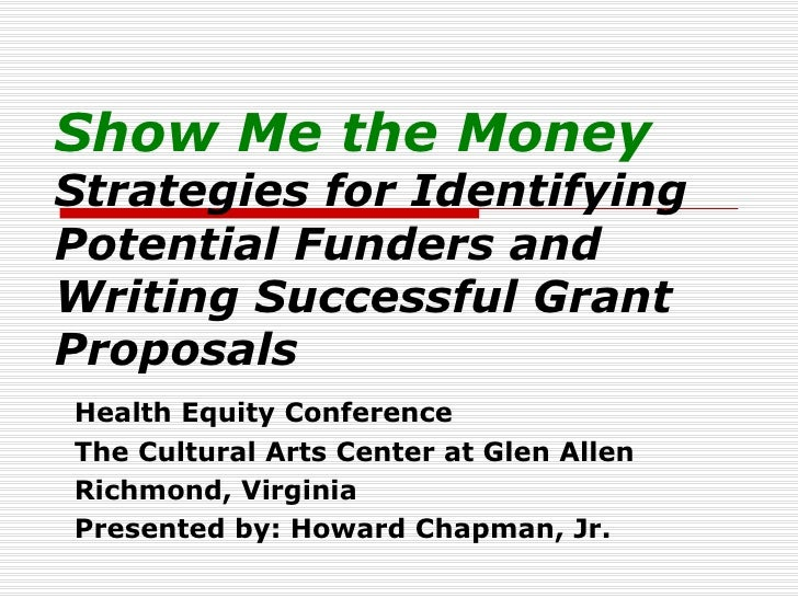 Show Me the Money: Strategies for Identifying Potential Funders and Writing Successful Grant Proposals