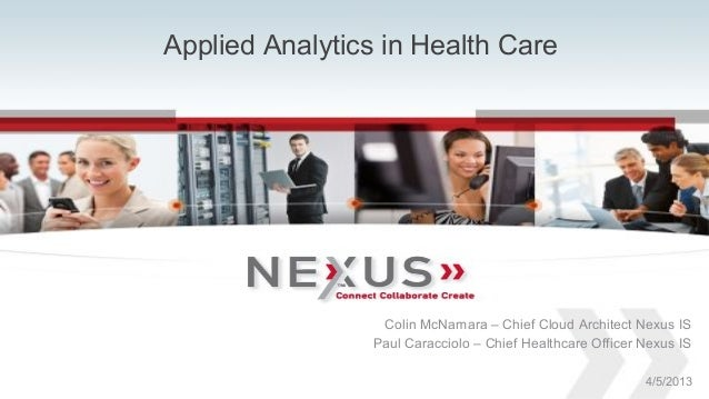 Applied Analytics in Health Care                                                       Colin McNamara – Chief Cloud Archit...