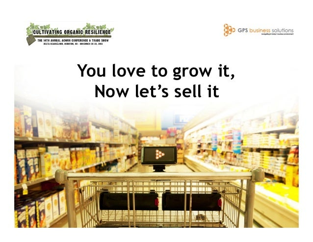 You love to grow it, Now let's sell it