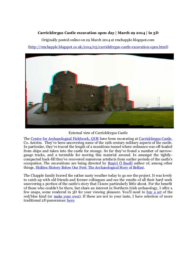 Carrickfergus Castle excavation open day | March 29 2014 | in 3D Originally posted online on 29 March 2014 at rmchapple.bl...