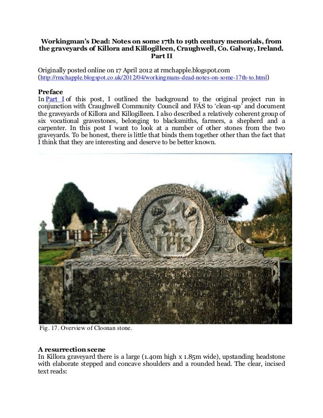 Chapple, R. M. 2012 'Workingman's dead: notes on some 17th to 19th century memorials, from Killora and Killogilleen, Craughwell, Co. Galway, Ireland. Part II' blogspot post