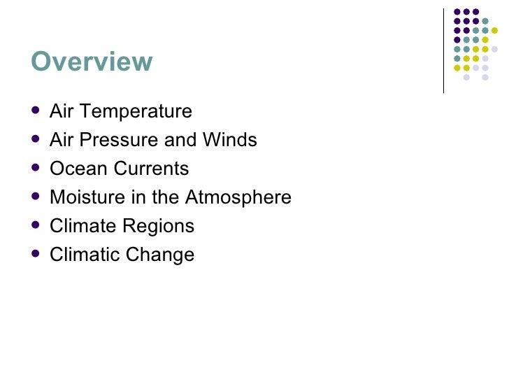 Overview <ul><li>Air Temperature </li></ul><ul><li>Air Pressure and Winds </li></ul><ul><li>Ocean Currents </li></ul><ul><...