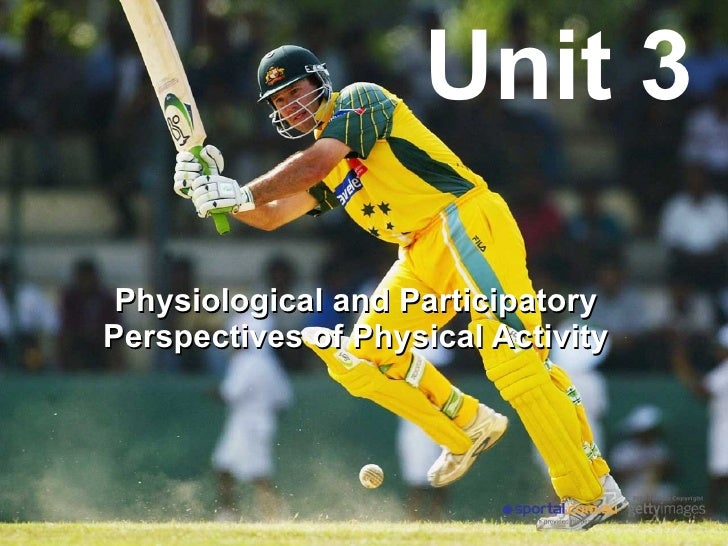 Unit 3 Physiological and Participatory Perspectives of Physical Activity