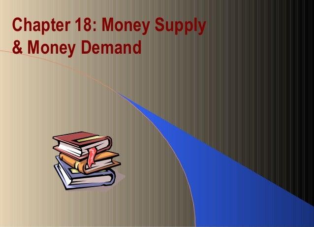 Chapter 18: Money Supply& Money Demand