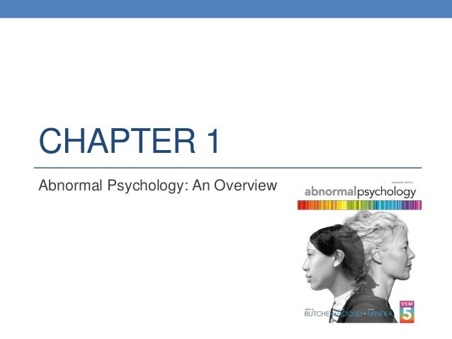 CHAPTER 1 Abnormal Psychology: An Overview