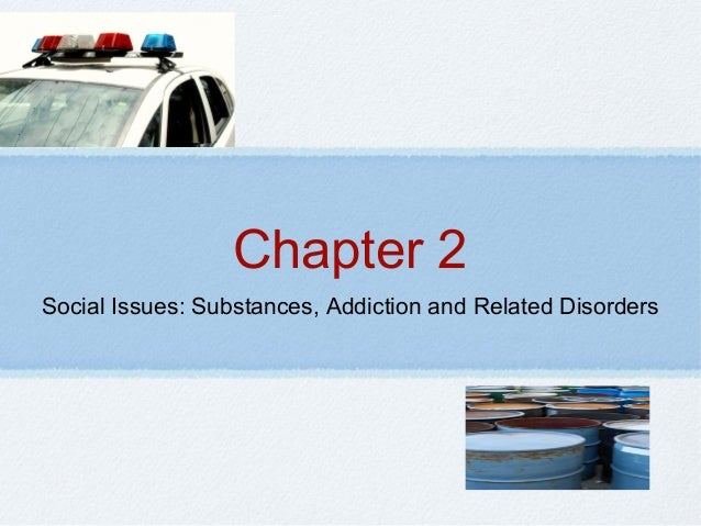 Chapter 2 Social Issues: Substances, Addiction and Related Disorders