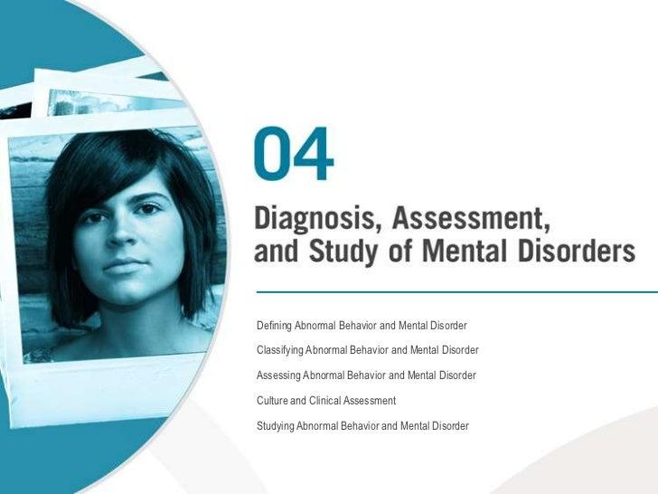Defining Abnormal Behavior and Mental Disorder<br />Classifying Abnormal Behavior and Mental Disorder<br />Assessing Abnor...