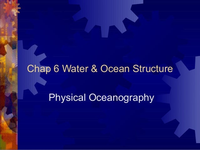 Chap 6 Water & Ocean Structure    Physical Oceanography