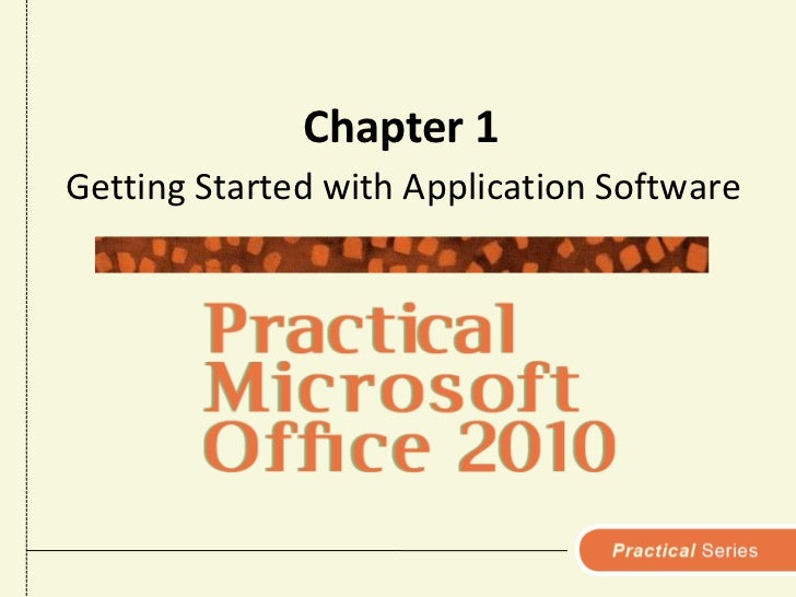 Chapter 1<br />Getting Started with Application Software<br />