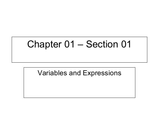 Chapter 01 – Section 01 Variables and Expressions