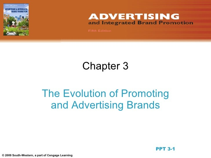 Chapter 3                             The Evolution of Promoting                             and Advertising Brands       ...