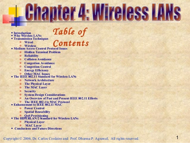 Copyright © 2006, Dr. Carlos Cordeiro and Prof. Dharma P. Agrawal, All rights reserved. 1 Introduction Why Wireless LANs...