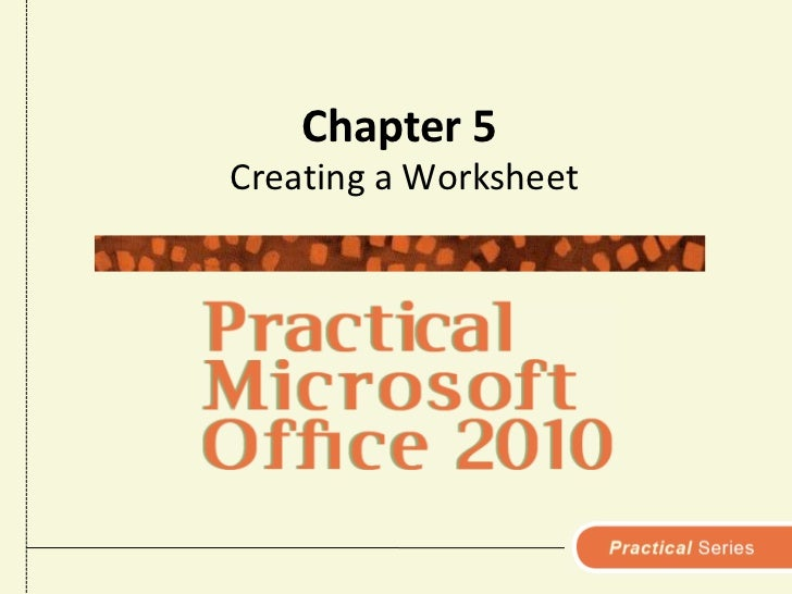 Chapter 5<br />Creating a Worksheet<br />