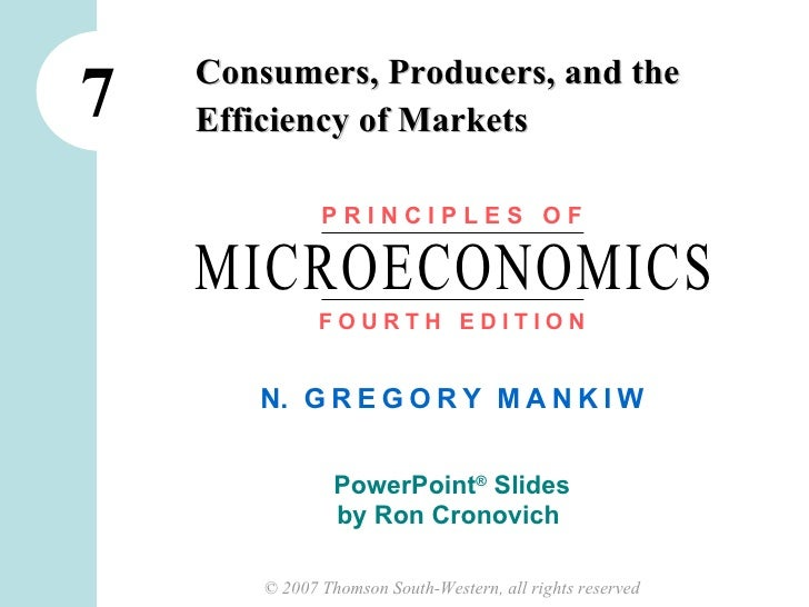 7 Consumers, Producers, and the Efficiency of Markets P R I N C I P L E S  O F F   O   U   R   T   H  E   D   I   T   I   ...
