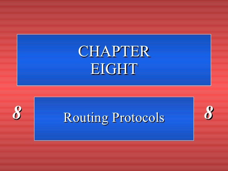 CHAPTER EIGHT Routing Protocols