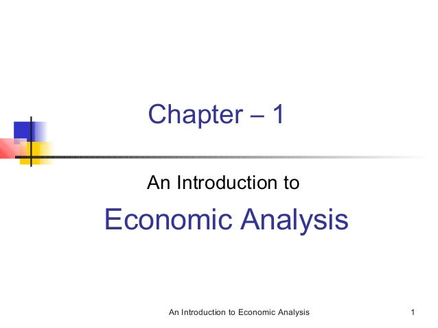 Chapter – 1  An Introduction to  Economic Analysis