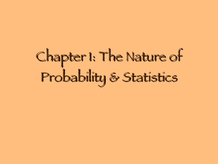 Chapter 1: The Nature of Probability & Statistics