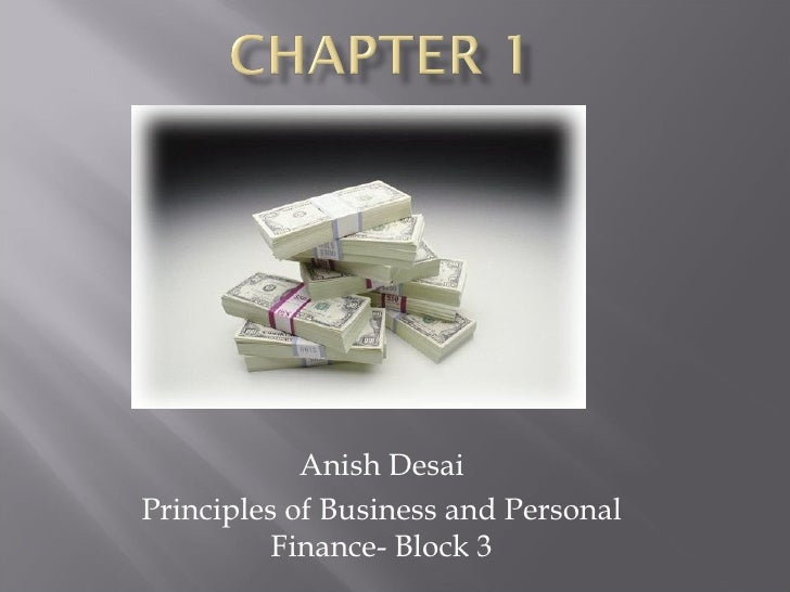 Anish Desai Principles of Business and Personal Finance- Block 3