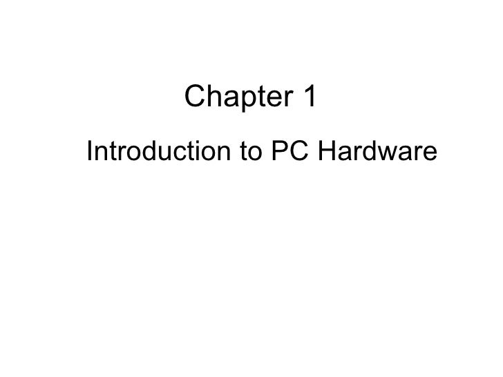 Chapter 1 Introduction to PC Hardware